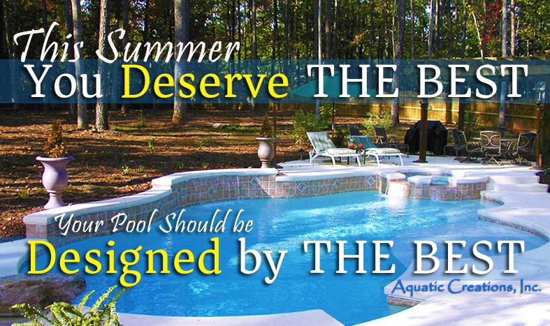This Summer You Deserve the Best Pool Builder in Raleigh